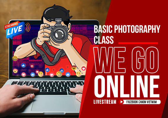 [Hot News] CANON VIETNAM LAUNCH ONLINE COURSE!